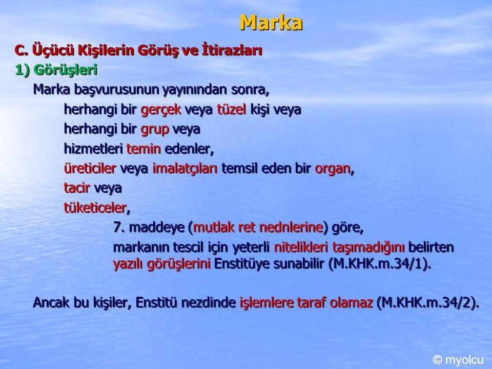 Marka C. Üçücü Kişilerin Görüş ve İtirazları 1) Görüşleri