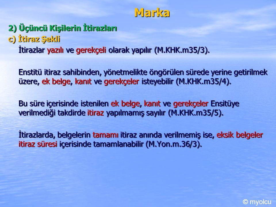 Marka 2) Üçüncü Kişilerin İtirazları c) İtiraz Şekli