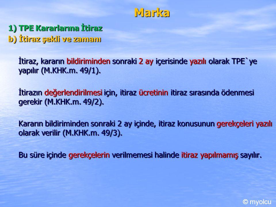Marka 1) TPE Kararlarına İtiraz b) İtiraz şekli ve zamanı