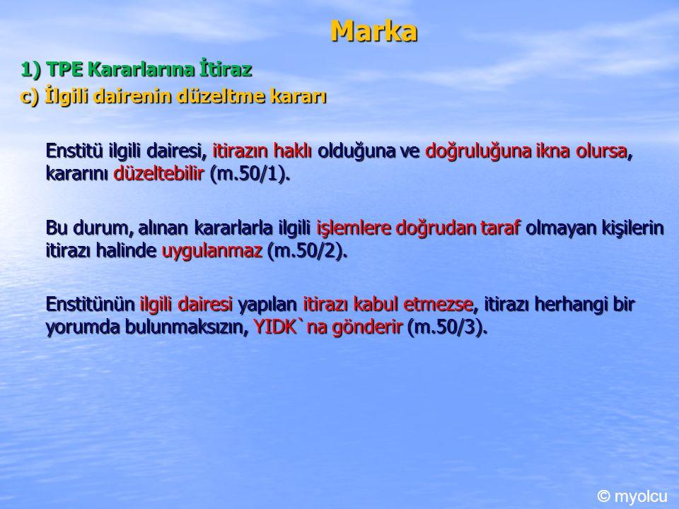 Marka 1) TPE Kararlarına İtiraz c) İlgili dairenin düzeltme kararı