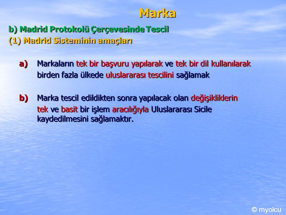 Marka b) Madrid Protokolü Çerçevesinde Tescil