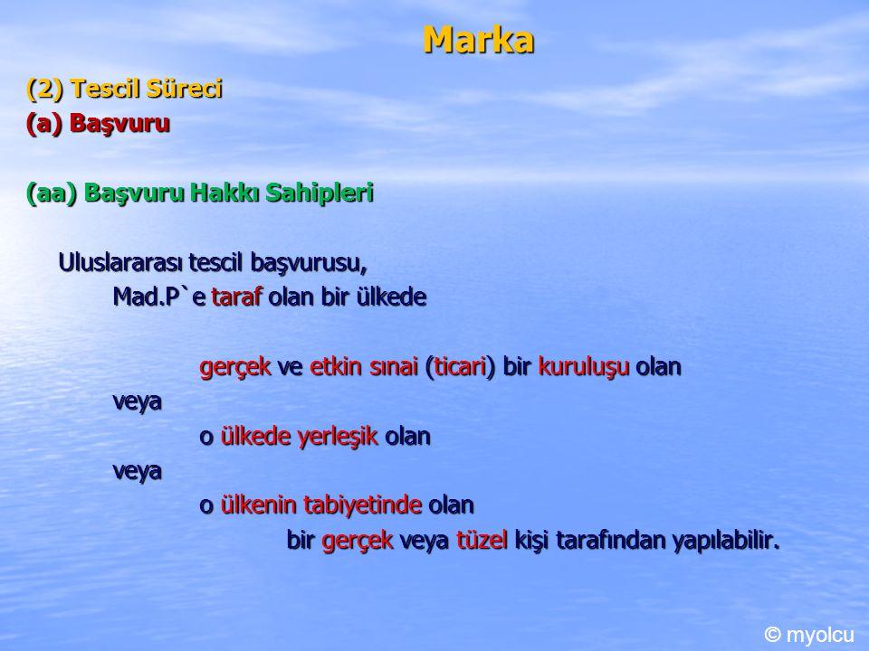 Marka (2) Tescil Süreci (a) Başvuru (aa) Başvuru Hakkı Sahipleri
