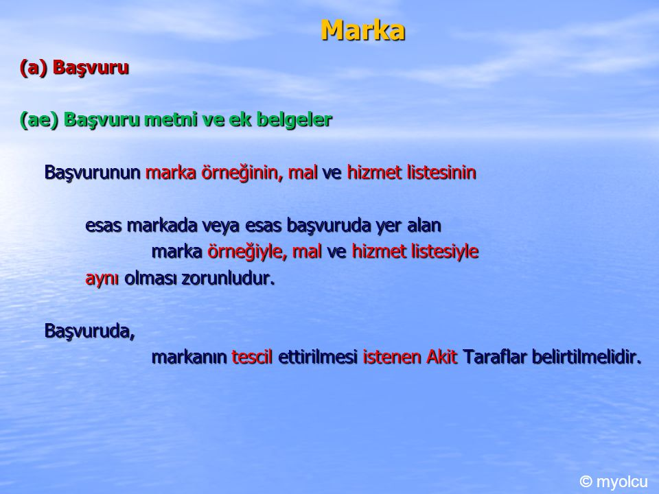 Marka (a) Başvuru (ae) Başvuru metni ve ek belgeler