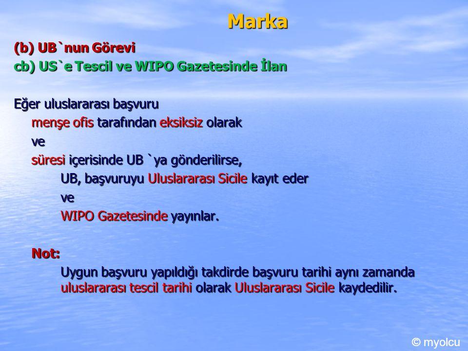 Marka (b) UB`nun Görevi cb) US`e Tescil ve WIPO Gazetesinde İlan