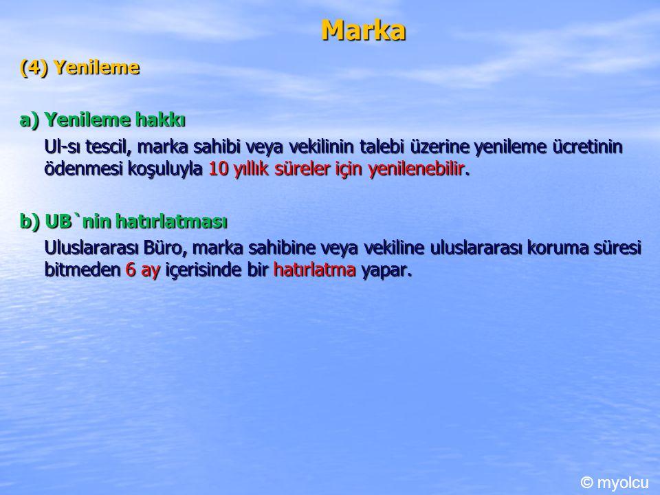 Marka (4) Yenileme a) Yenileme hakkı