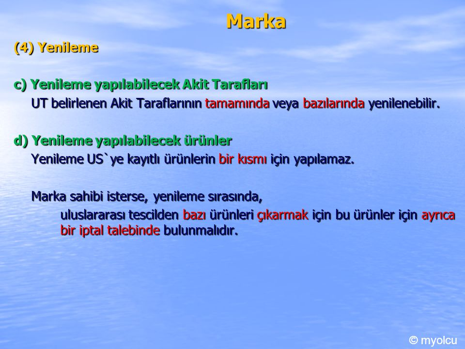 Marka (4) Yenileme c) Yenileme yapılabilecek Akit Tarafları
