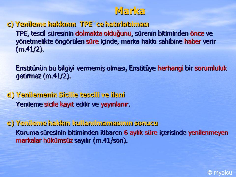 Marka c) Yenileme hakkının TPE`ce hatırlatılması
