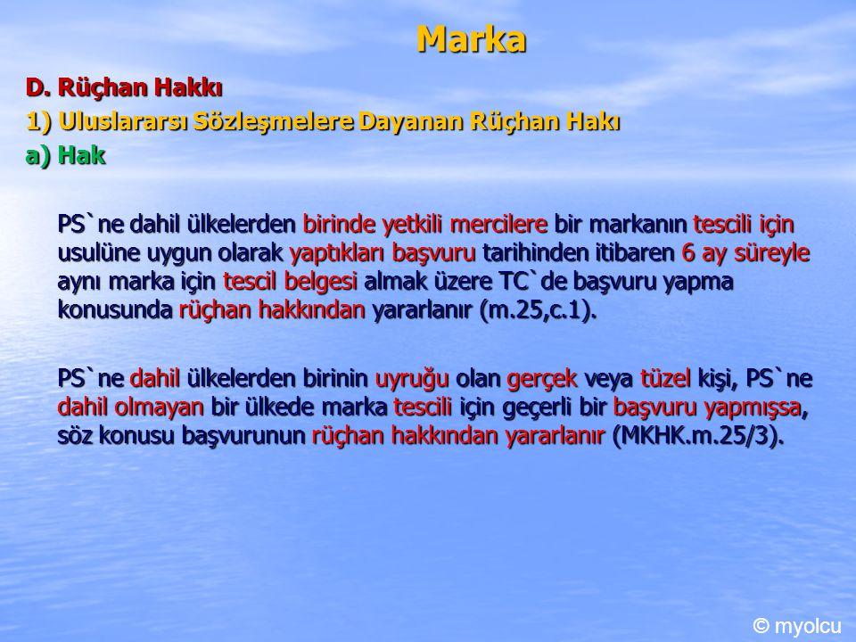 Marka D. Rüçhan Hakkı 1) Uluslararsı Sözleşmelere Dayanan Rüçhan Hakı