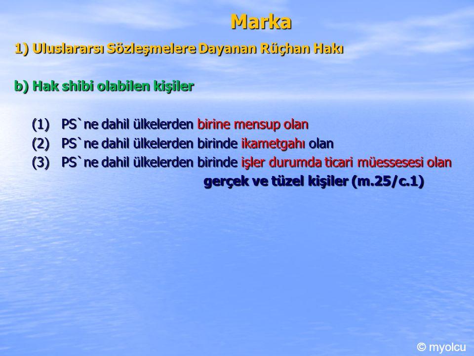 Marka 1) Uluslararsı Sözleşmelere Dayanan Rüçhan Hakı