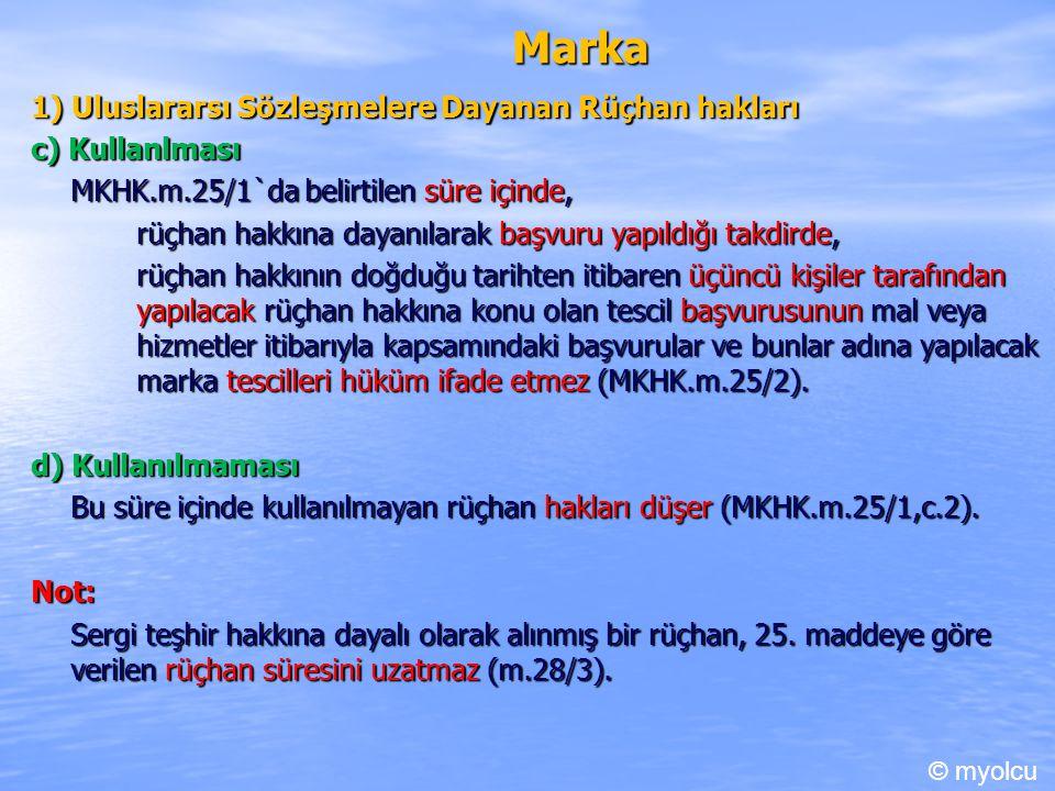 Marka 1) Uluslararsı Sözleşmelere Dayanan Rüçhan hakları