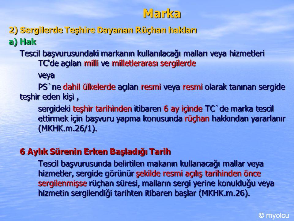Marka 2) Sergilerde Teşhire Dayanan Rüçhan hakları a) Hak