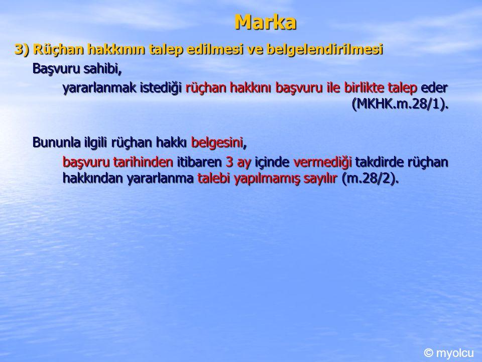 Marka 3) Rüçhan hakkının talep edilmesi ve belgelendirilmesi