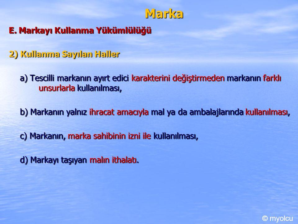 Marka E. Markayı Kullanma Yükümlülüğü 2) Kullanma Sayılan Haller