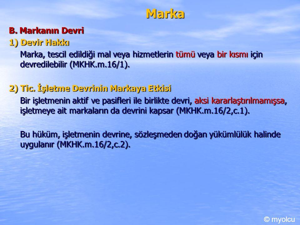 Marka B. Markanın Devri 1) Devir Hakkı