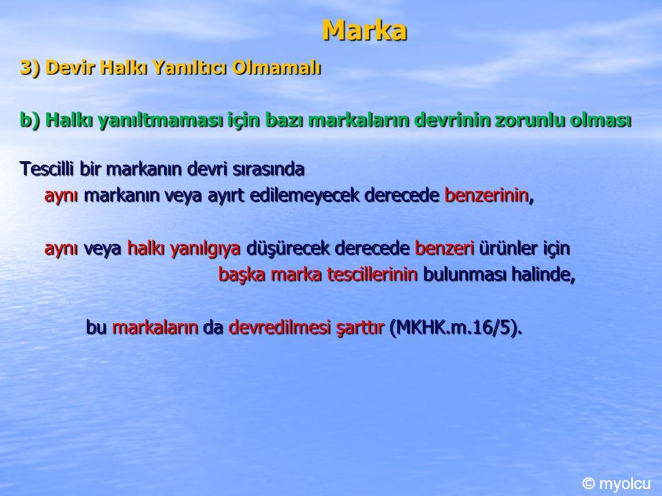 Marka 3) Devir Halkı Yanıltıcı Olmamalı