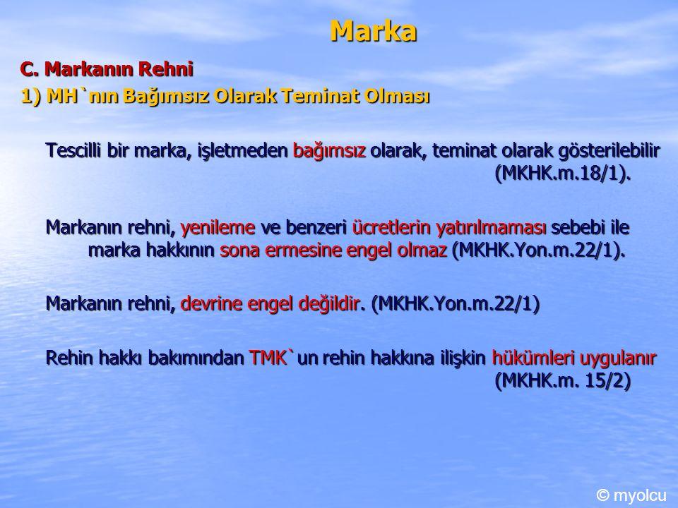Marka C. Markanın Rehni 1) MH`nın Bağımsız Olarak Teminat Olması