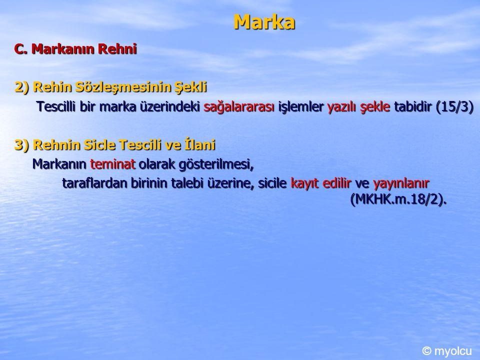 Marka C. Markanın Rehni 2) Rehin Sözleşmesinin Şekli