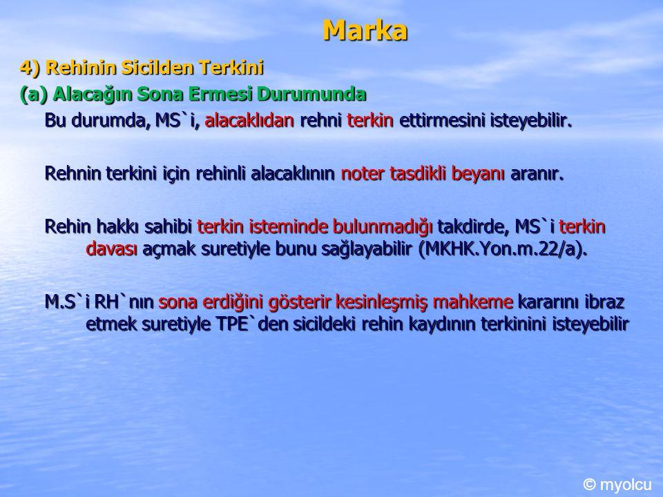 Marka 4) Rehinin Sicilden Terkini (a) Alacağın Sona Ermesi Durumunda