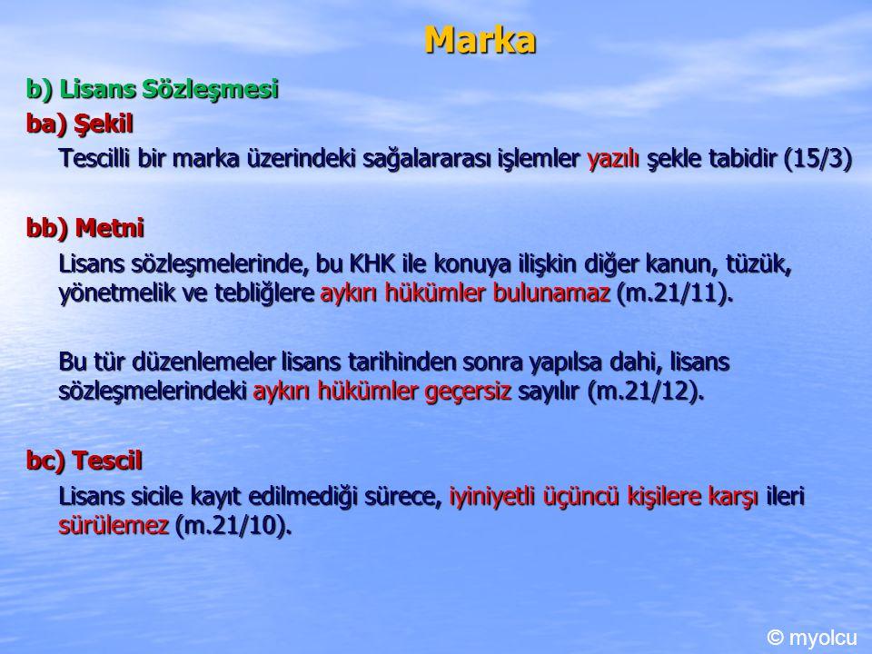 Marka b) Lisans Sözleşmesi ba) Şekil