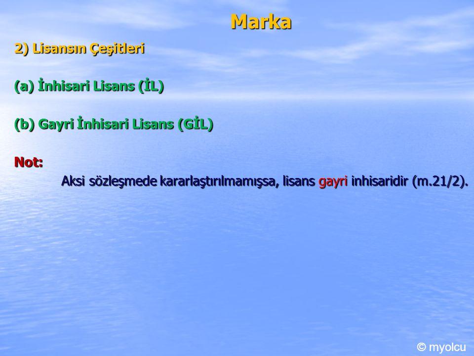 Marka 2) Lisansın Çeşitleri (a) İnhisari Lisans (İL)