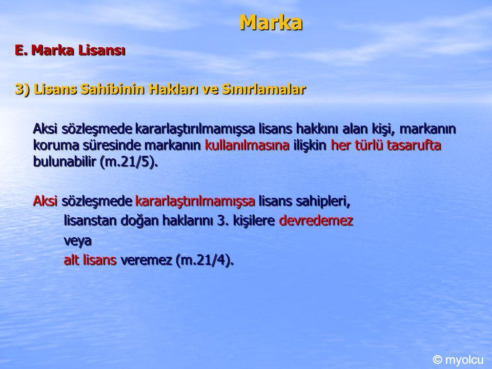 Marka E. Marka Lisansı 3) Lisans Sahibinin Hakları ve Sınırlamalar
