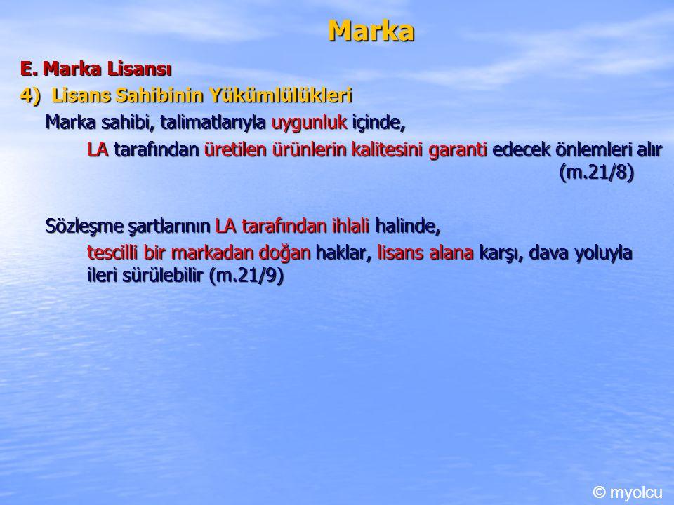 Marka E. Marka Lisansı 4) Lisans Sahibinin Yükümlülükleri