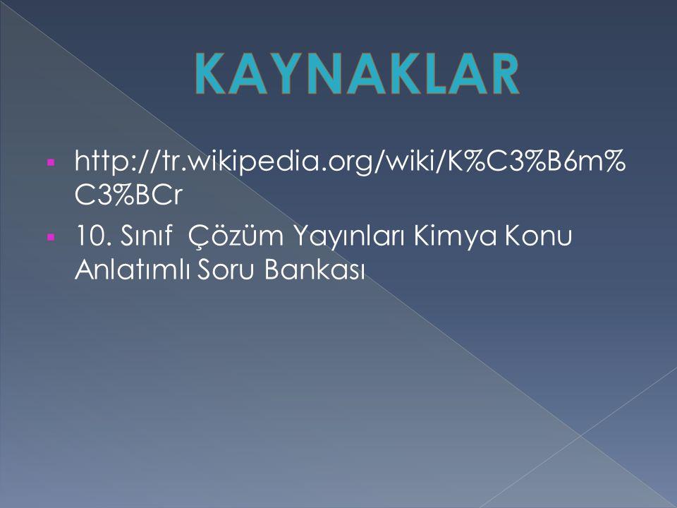 KAYNAKLAR http://tr.wikipedia.org/wiki/K%C3%B6m%C3%BCr