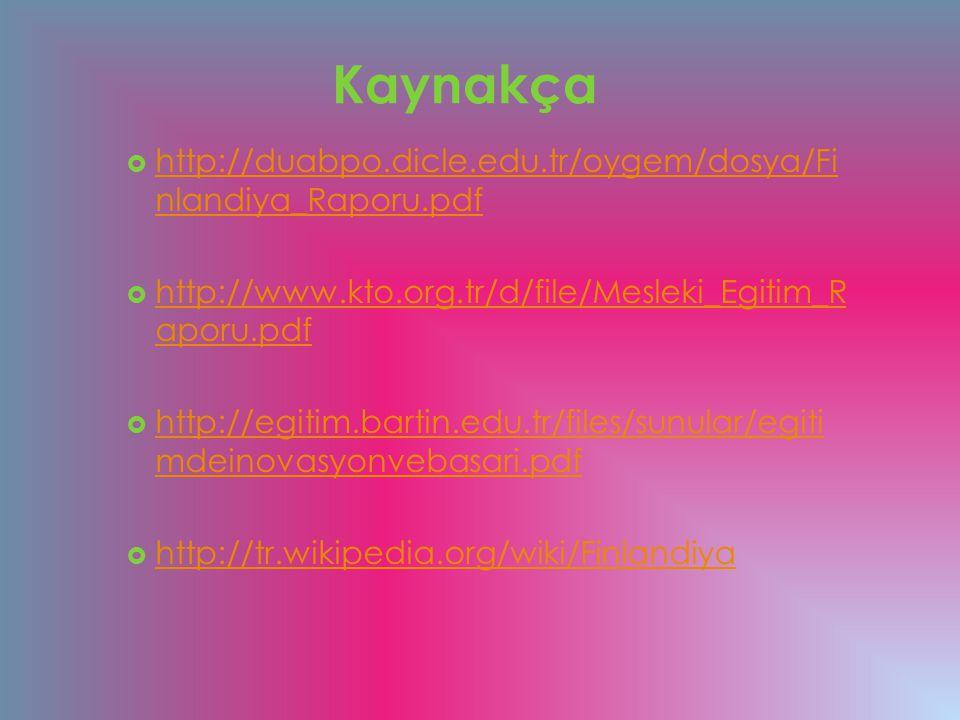 Kaynakça http://duabpo.dicle.edu.tr/oygem/dosya/Finlandiya_Raporu.pdf