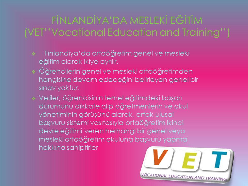 FİNLANDİYA'DA MESLEKİ EĞİTİM (VET''Vocational Education and Training'')