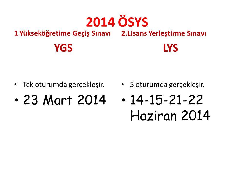 2014 ÖSYS 23 Mart 2014 14-15-21-22 Haziran 2014 LYS YGS