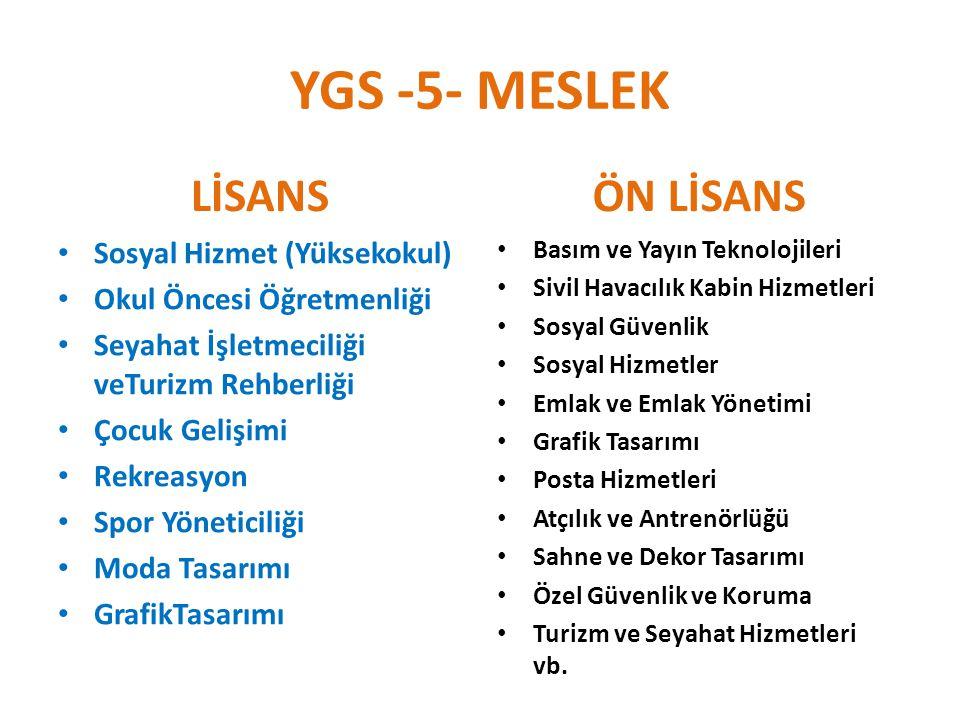 YGS -5- MESLEK LİSANS ÖN LİSANS Sosyal Hizmet (Yüksekokul)