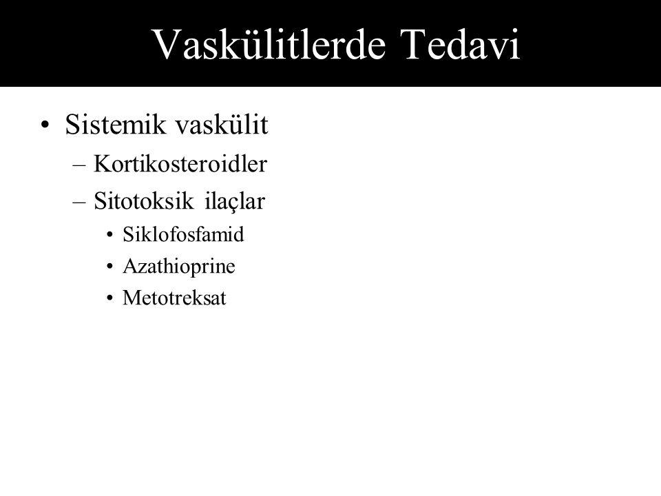 Vaskülitlerde Tedavi Sistemik vaskülit Kortikosteroidler