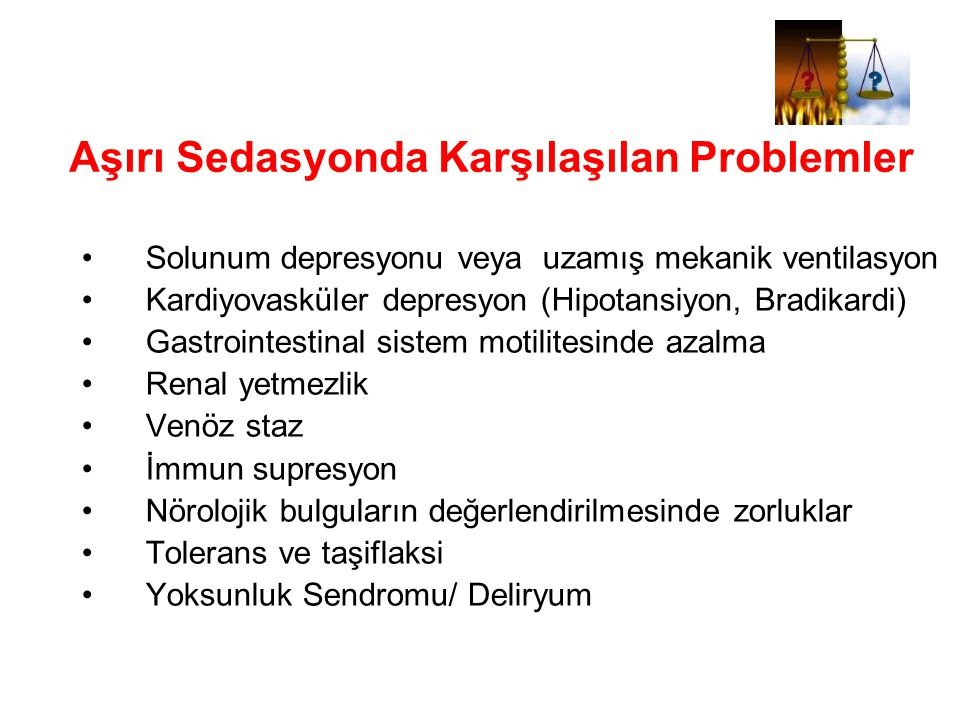 Aşırı Sedasyonda Karşılaşılan Problemler