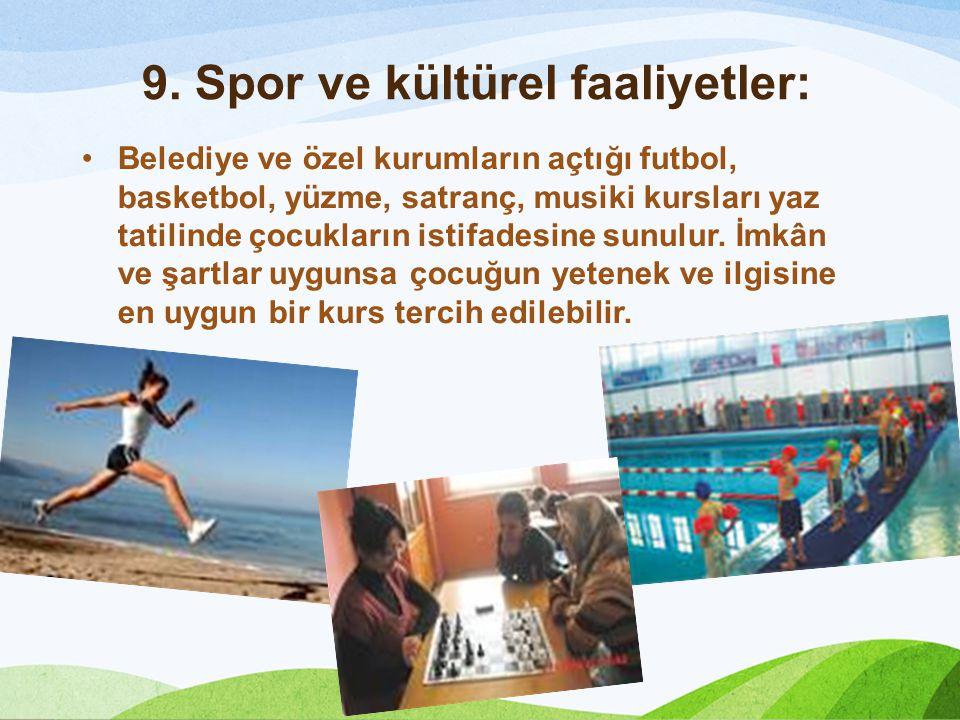 9. Spor ve kültürel faaliyetler: