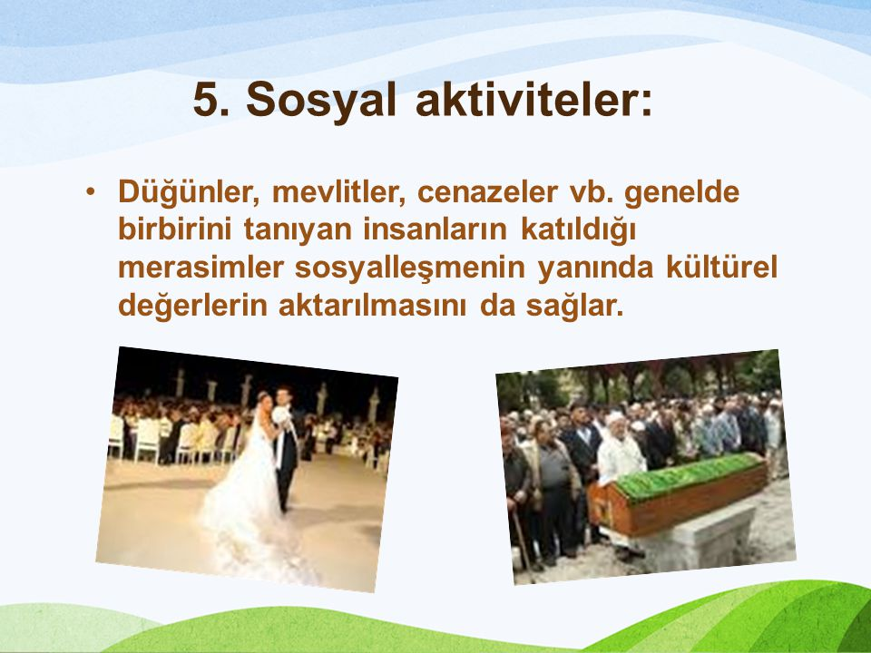 5. Sosyal aktiviteler: