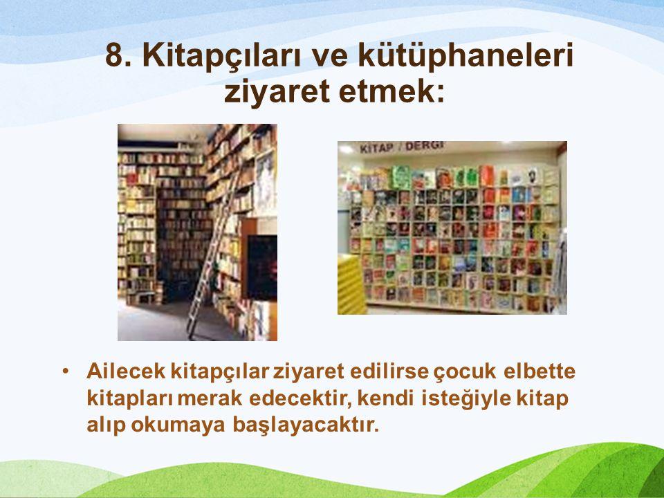 8. Kitapçıları ve kütüphaneleri ziyaret etmek: