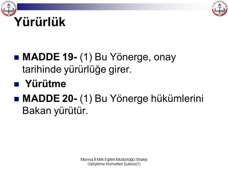 Yürürlük MADDE 19- (1) Bu Yönerge, onay tarihinde yürürlüğe girer.