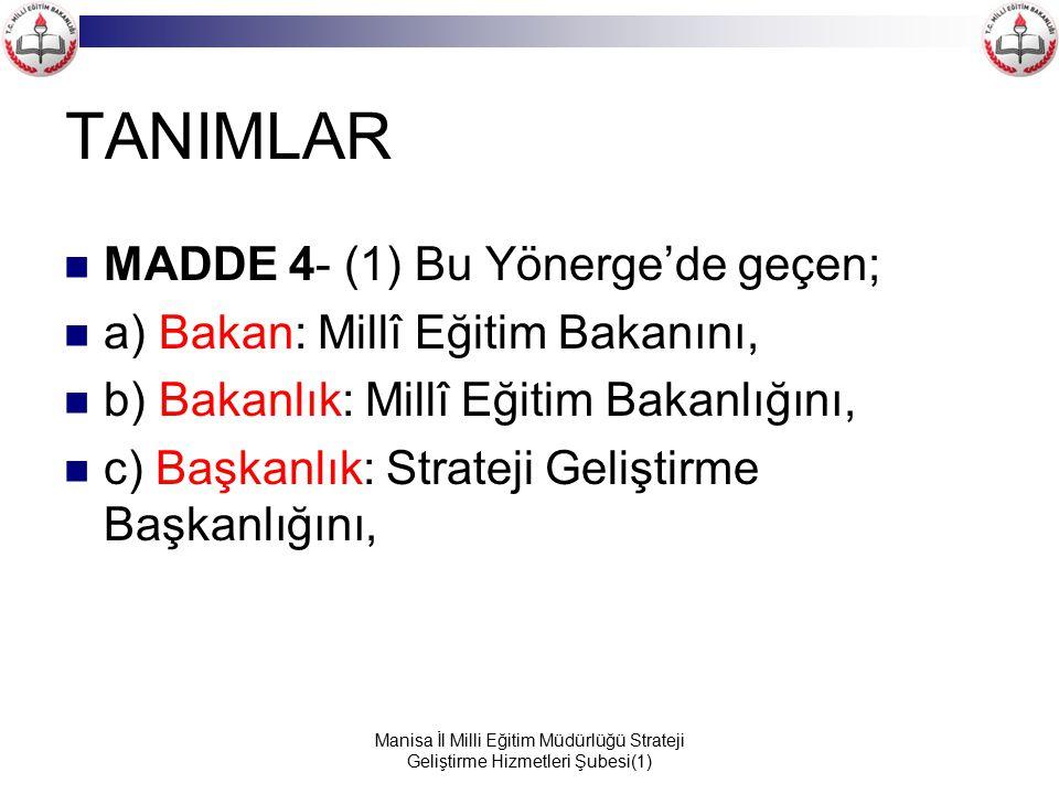 TANIMLAR MADDE 4- (1) Bu Yönerge'de geçen;