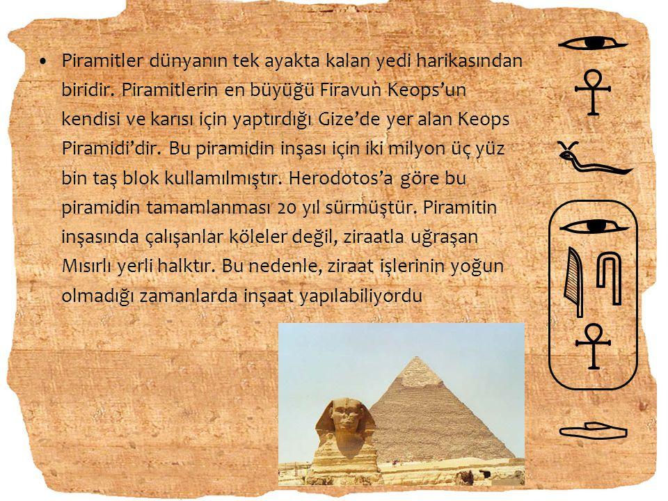 Piramitler dünyanın tek ayakta kalan yedi harikasından biridir