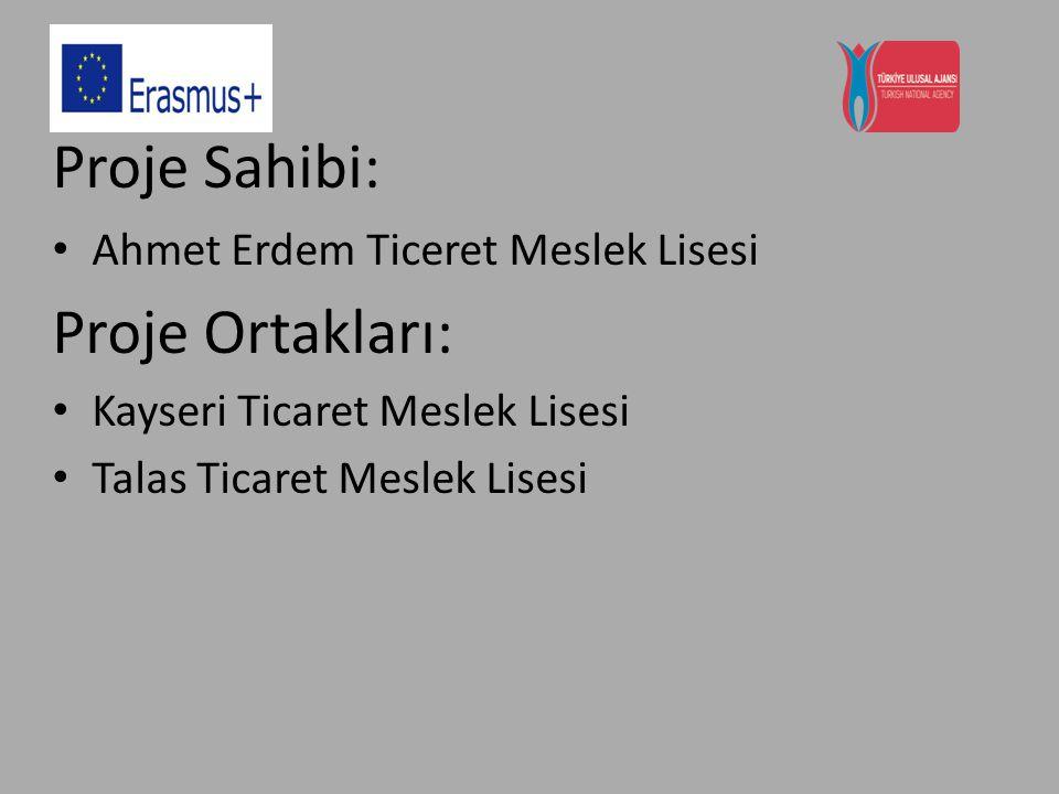 Proje Sahibi: Proje Ortakları: Ahmet Erdem Ticeret Meslek Lisesi