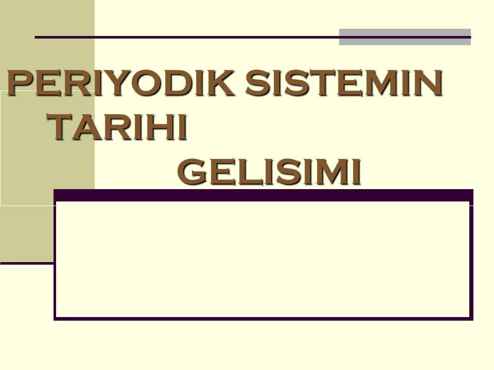 PERIYODIK SISTEMIN TARIHI GELISIMI