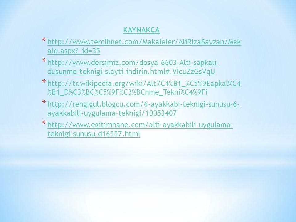 KAYNAKÇA http://www.tercihnet.com/Makaleler/AliRizaBayzan/Mak ale.aspx _id=35.