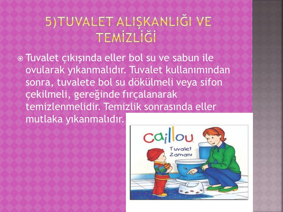 5)Tuvalet AlIşkanlIğI ve TEMİZLİĞİ