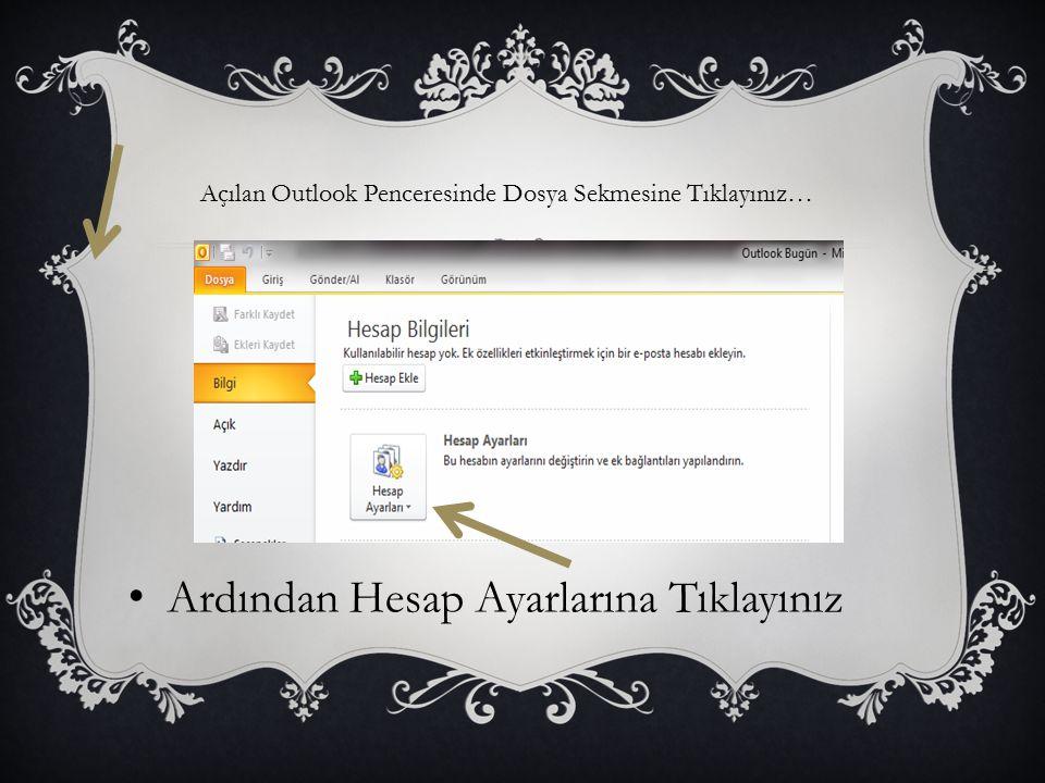 Açılan Outlook Penceresinde Dosya Sekmesine Tıklayınız…