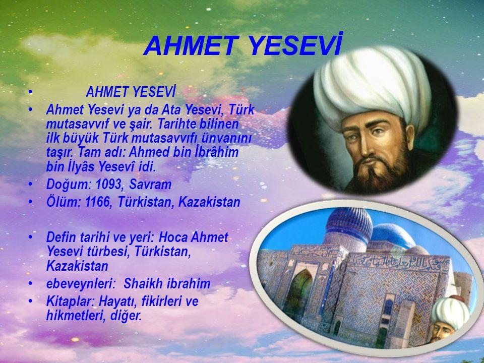 AHMET YESEVİ AHMET YESEVİ