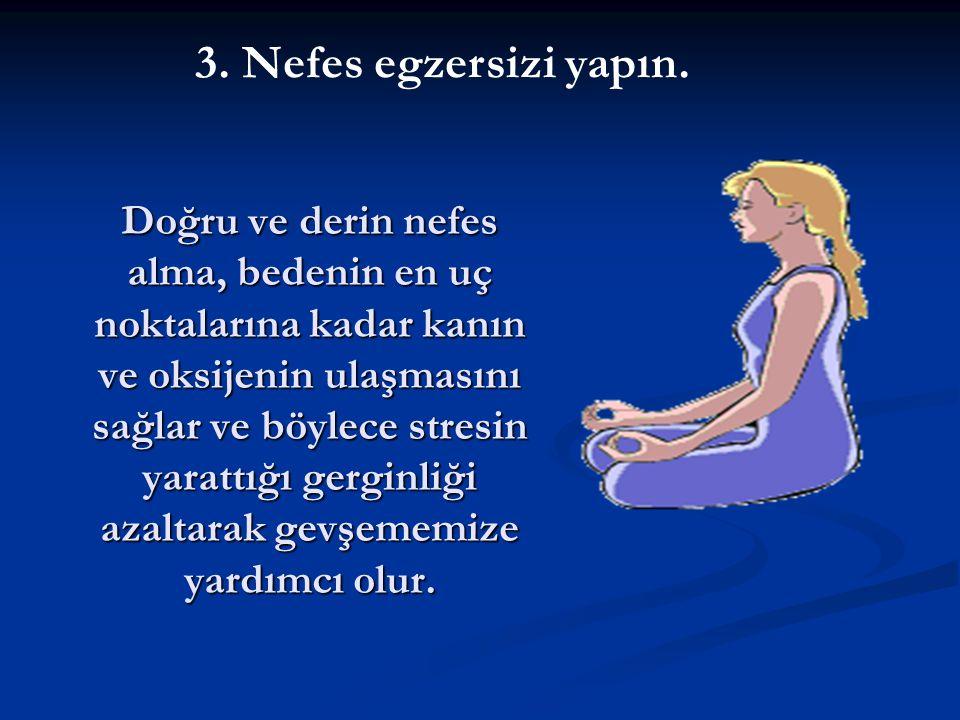 3. Nefes egzersizi yapın.