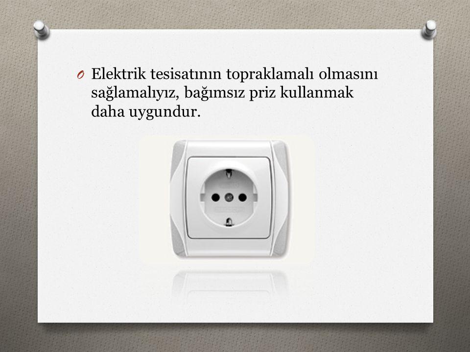 Elektrik tesisatının topraklamalı olmasını sağlamalıyız, bağımsız priz kullanmak daha uygundur.
