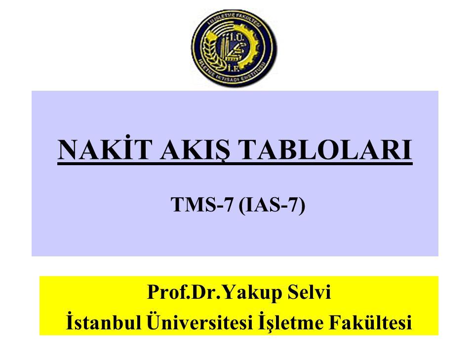 NAKİT AKIŞ TABLOLARI TMS-7 (IAS-7)