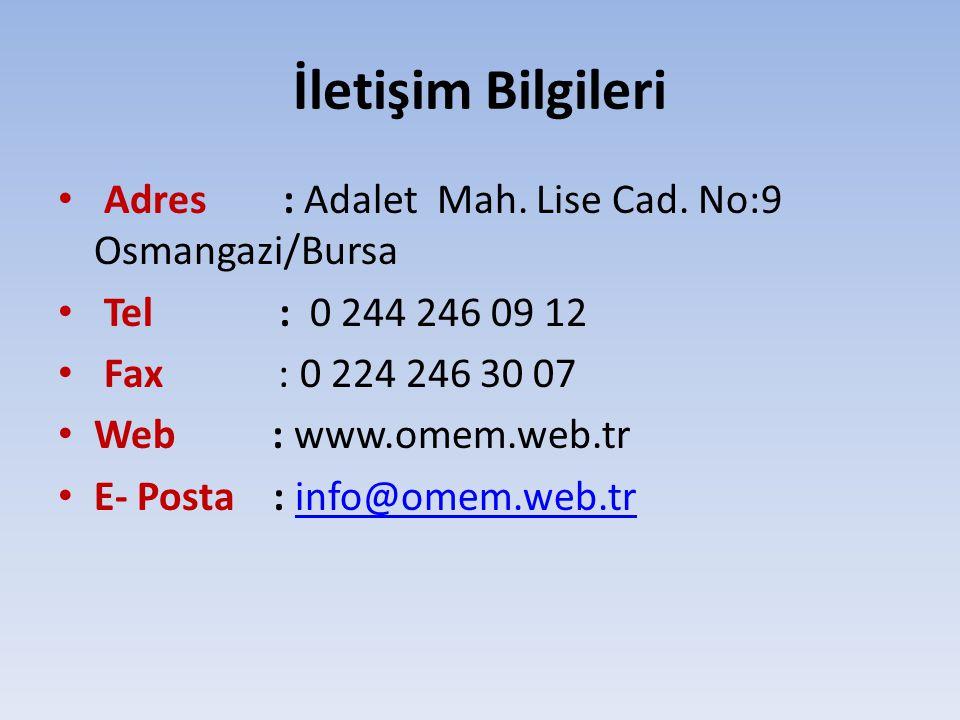 İletişim Bilgileri Adres : Adalet Mah. Lise Cad. No:9 Osmangazi/Bursa