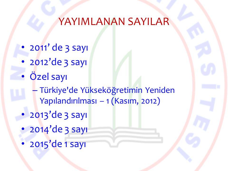 YAYIMLANAN SAYILAR 2011' de 3 sayı 2012'de 3 sayı Özel sayı